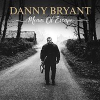 Danny Bryant - Means Of Escape