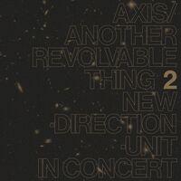 Masayuki Takayanagi - Axis / Another Revolvable Thing 2