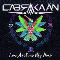 Cabrakaan - Cem Anahuac My Home
