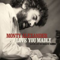 Monty Alexander - Love You Madly: Live At Bubba's [2 CD Deluxe Edition]