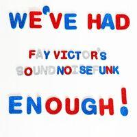 Fay Victors Soundnoisefunk - We've Had Enough