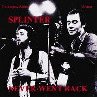 Splinter - Never Went Back