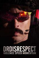 Dr Disrespect - Violence. Speed. Momentum.