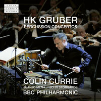 Colin Currie - Hk Gruber: Percussion Concertos