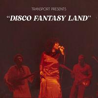 Transport - Disco Fantasy Land