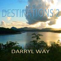 Darryl Way - Destinations 2 (Uk)
