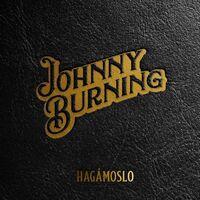 Johnny Burning - Hagamoslo (Spa)