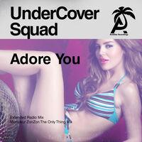 UnderCover Squad - Adore You