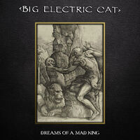 Big Electric Cat - Dreams Of A Mad King (Blk) [Colored Vinyl] [Deluxe] (Gol)