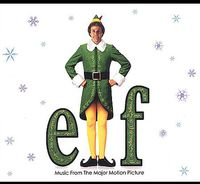 Elf [Movie] - Elf: Music From The Major Motion Picture