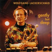 Wolfgang Lackerschmid - Gently But Deep