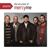 MercyMe - Playlist: Very Best of