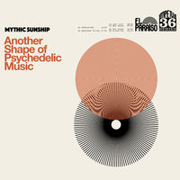 Mythic Sunship - Another Shape Of Psychedelic Music