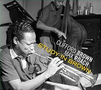 Clifford Brown & Max Roach - Study In Brown / Clifford Brown & Max Roach / At Basin Street [Deluxe Digipak]