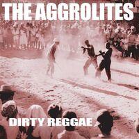 Aggrolites - Dirty Reggae