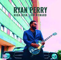 Ryan Perry - High Risk, Low Reward [LP]