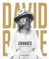 Welch, Chris - David Bowie: Changes: A Life in Pictures 1947-2016