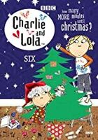 Charlie & Lola 6: How Many Minutes Until Christmas - Charlie And Lola, Vol. 6: How Many Minutes Until Christmas?