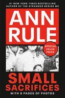 Rule, Ann - Small Sacrifices