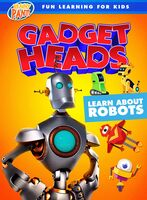 Gadget Heads: Learn About Robots - Gadget Heads: Learn About Robots