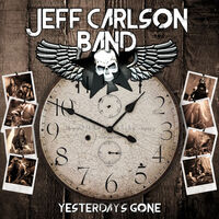 Jeff Carlson Band - Yesterday's Gone