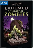 Exhumed: A History of Zombies - Exhumed: A History Of Zombies
