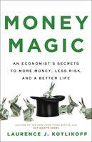 Laurence Kotlikoff - Money Magic (Hcvr)