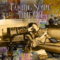 Taking Some Time On: Underground Sounds Of 1970 - Taking Some Time On: Underground Sounds Of 1970