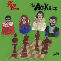 The Ar-Kaics - In This Time [LP]