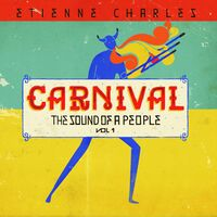 Etienne Charles - Carnival: The Sound Of A People 1