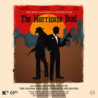 Ennio Morricone - Morricone Duel: The Most Dangerous Concert Ever
