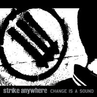 Strike Anywhere - Change Is A Sound [LP]
