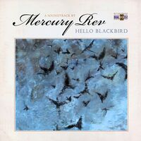 Mercury Rev - Hello Blackbird (A Soundtrack By) (Uk)