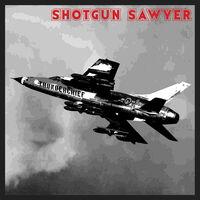 Shotgun Sawyer - Thunderchief (Aniv)