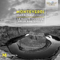 Le Nuove Musiche - Madrigali Book Ix