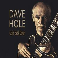 Dave Hole - Goin' Back Down [LP]
