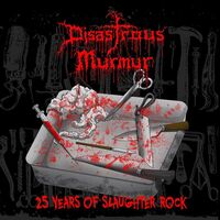 Disastrous Murmur - 25 Years Of Slaughter Rock