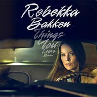 Rebekka Bakken - Things You Leave Behind [180 Gram] (Ger)
