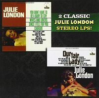 Julie London - You Don't Have to Be a Baby to Cry / Our Fair Lady
