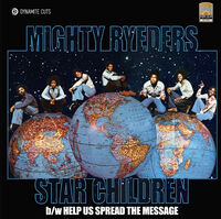 Mighty Ryeders - Star Children / Help Us Spread The Message