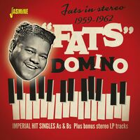 Fats Domino - Fats In Stereo 1959-1962: Imperial Hit Singles As & Bs Plus Bonus Stereo LP Tracks