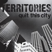 Territories - Quit This City