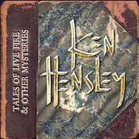 Ken Hensley - Tales Of Live Fire & Other Mysteries (Box) (Uk)