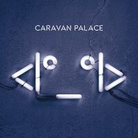 Caravan Palace - Robot (Fra)