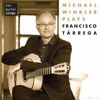 Michael Winkler - Michael Winkler Plays Tarrega