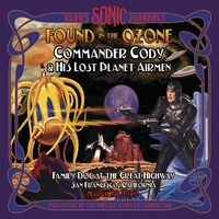 Commander Cody & His Lost Planet Airmen - Bear's Sonic Journals: Found In The Ozone [2CD]