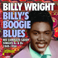 Billy Wright - Billy's Boogie Blues: His Complete Savoy Singles