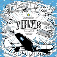 Smithsonian Institution - Airplanes: A Smithsonian Coloring Book
