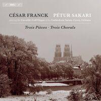 Franck / Sakari - Trois Pieces / Trois Chorals
