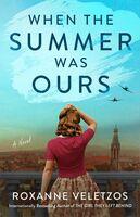 Roxanne Veletzos - When The Summer Was Ours (Ppbk)